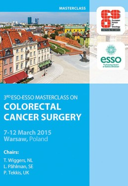 ESO-ESSO Masterclass on Colorectal Cancer Surgery, Warsaw, Poland, 7th-12th March 2015